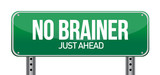 road sign showing no brainer just ahead